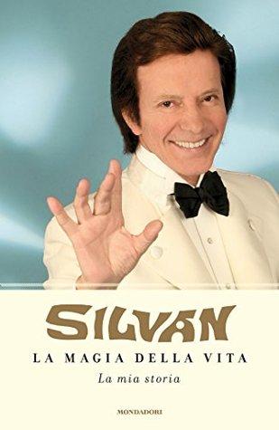 La Magia Della Vita, il nuovo capolavoro di Silvan