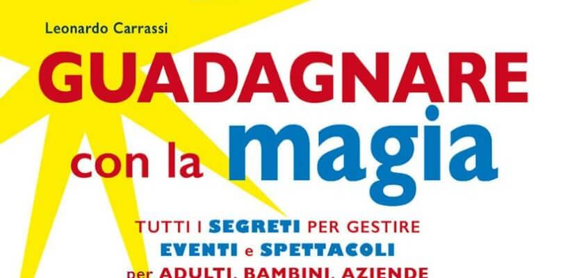 """In uscita """"Guadagnare con la Magia"""", Florence Art Edizioni"""