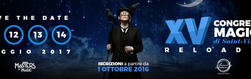 Masters of Magic Reloaded 2017 – XV Congresso Magico di Saint Vincent