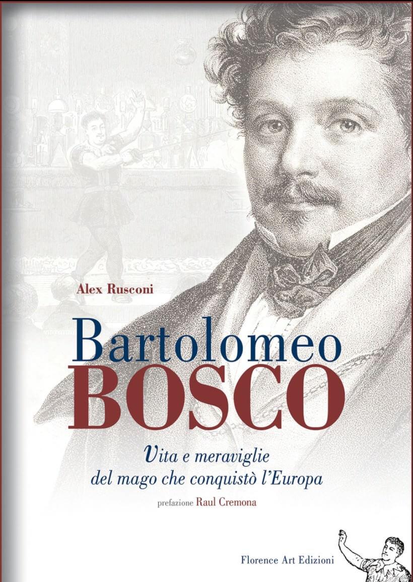 Bartolomeo Bosco, vita e meraviglie del mago che conquistò l'Europa