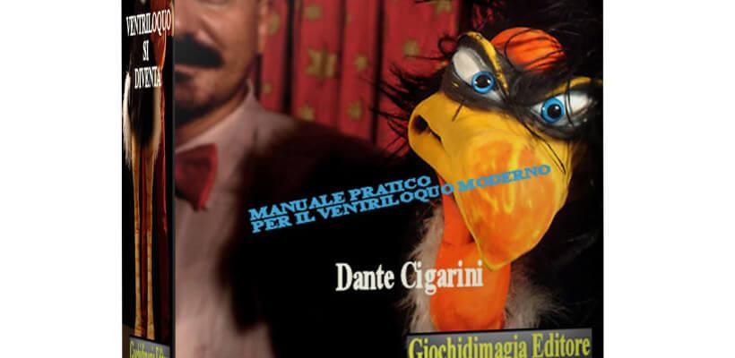 Corso di ventriloquia, Dante Cigarini. Manuale e Video Corso
